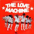 LOVE MACHINE - everybody loves the love machine