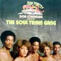 SOUL TRAIN GANG - don cornelius presents