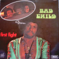 BAD CHILD - first fight