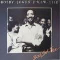 BOBBY JONES & NEW LIFE - soul set free