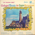 CUBAN MUSIC IN JAM SESSION - ay mama ines