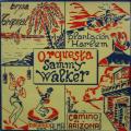 ORQUESTA SAMMY WALKER - camino de arizona / brisa tropical / bailando con alma / plantacion harlem