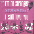 SEVEN SOULS - i'm no stranger - i still love you