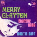 MERRY CLAYTON - country road /forget it i got it