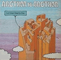 BROTHER TO BROTHER - let your mind be free