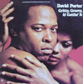 DAVID PORTER - gritty, groovy & gettin' it