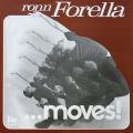 RONN FORELLA - ...moves !