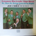 JOE CUBA SEXTET - we must be doing something right!