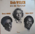 BOB WELCH WITH HEAD WEST - bob welch with head west (second issue)