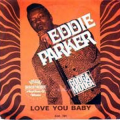 EDDIE PARKER - love you baby / love you baby (instrumental)