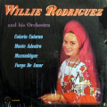 WILLIE RODRIGUEZ AND HIS ORQUESTA - willie rodriguez and his orquesta