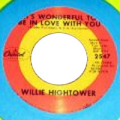 WILLIE HIGHTOWER - its wonderful to be in love with you / ooh baby how i love you