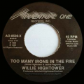 WILLIE HIGHTOWER - tell me what you want / too many irons in the fire