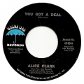 ALICE CLARK - you got a deal / say you 'll (never leave me)