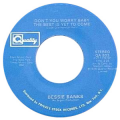 BESSIE BANKS - try to leave me if you can / don't worry baby the best is yet to come