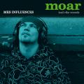 MOAR - mes influences