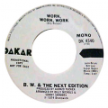 B.W. & THE NEXT EDITION - chosen one / work, work, work