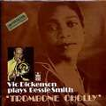 VIC DICKENSON - plays bessie smith - trombone cholly