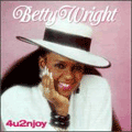 BETTY WRIGHT - 4u2njoy