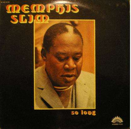 MEMPHIS SLIM - so long