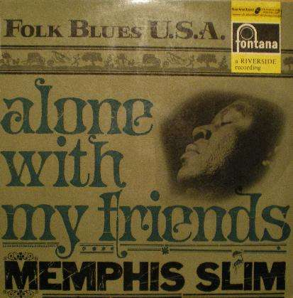 MEMPHIS SLIM - alone with my friends/