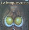 LE PAMPLEMOUSSE - le pamplemousse