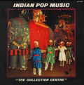 COLLECTION CENTRE - indian pop music