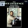 BOB FLORENCE - magic time