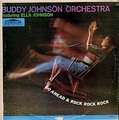 BUDDY JOHNSON - go ahead & rock rock rock