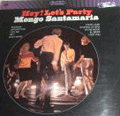 MONGO SANTAMARIA - hey let's party