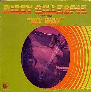 DIZZY GILLESPIE - my way