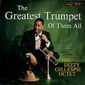 DIZZY GILLESPIE - the greatest trumpet of them all