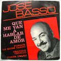 JOSE BASSO - que me van a hablar de amor - porque la quise tanto - orgullo criollo - pobre negro