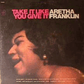 ARETHA FRANKLIN - take it like you give it