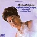 ARETHA FRANKLIN - i never loved a man (the way i love you)