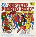 EL SEPTETO PUERTO RICO - el septeto puerto rico