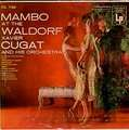 XAVIER CUGAT - mambo at the waldorf