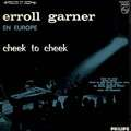 ERROLL GARNER - en europe - cheek to cheek