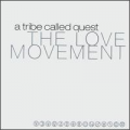 A TRIBE CALLED QUEST - the love movment