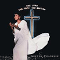 ARETHA FRANKLIN - one lord,one faith,one baptism
