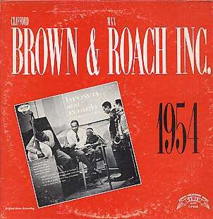 CLIFFORD BROWN, MAX ROACH - incorporated