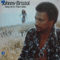 JOHNNY BRISTOL - hang on it there baby