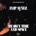 FLIP NUNEZ - my own time and space