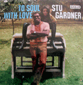 STU GARDNER - to soul with love