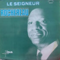LE SEIGNEUR ROCHEREAU - le seigneur rochereau - LP