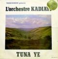 ORCHESTRE KADIAYI - tuna ye