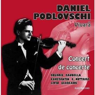 sursa http://www.cdandlp.com/item/2/0-1406-0-1-0/114746890/daniel-podlovschi-violin-concert-pieces.html