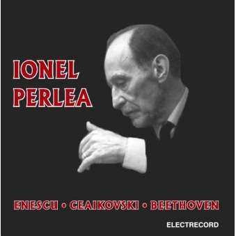 Ionel Perlea Conductor Conducts Enescu, Tchaikovsky, Beethoven