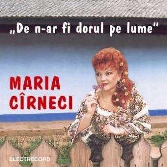 Maria Carneci De N-ar Fi Dorul pe Lume