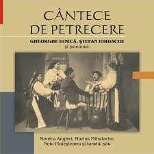 STEFAN IORDACHE, GHEORGHE DINICA Cantece de Petrecere Vol. 1